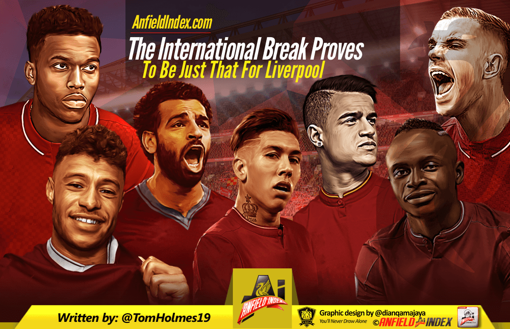 The International Break Proves To Be Just That For Liverpool