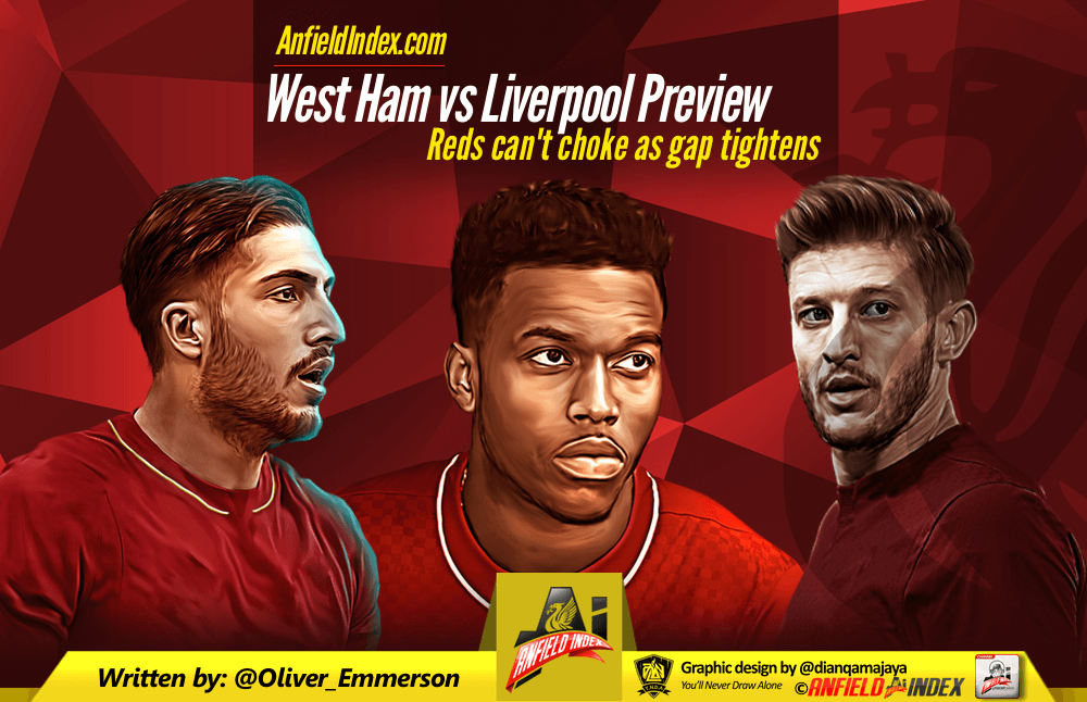 West Ham vs Liverpool Preview: Reds can't choke as gap tightens
