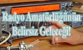 Radyo Amatörlüğünün Belirsiz Geleceği!