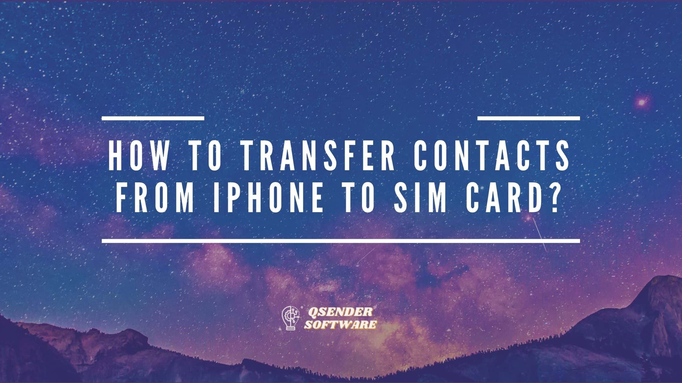 Transfer Contacts From iPhone To Sim Card