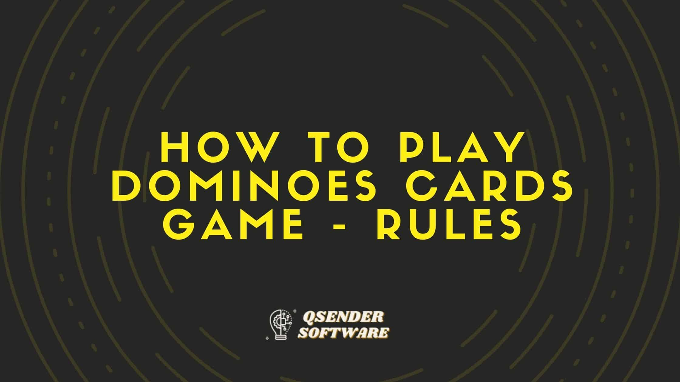 How to Play Dominoes Cards Game – Rules
