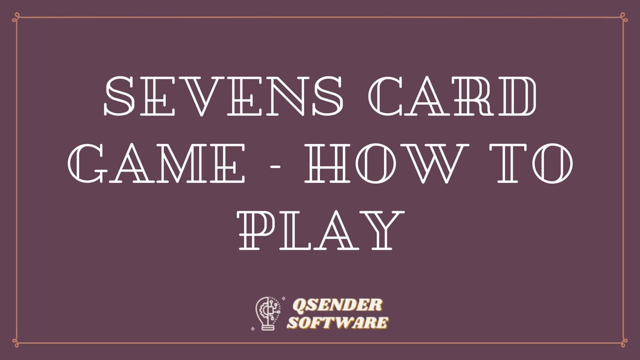 Sevens Card Game