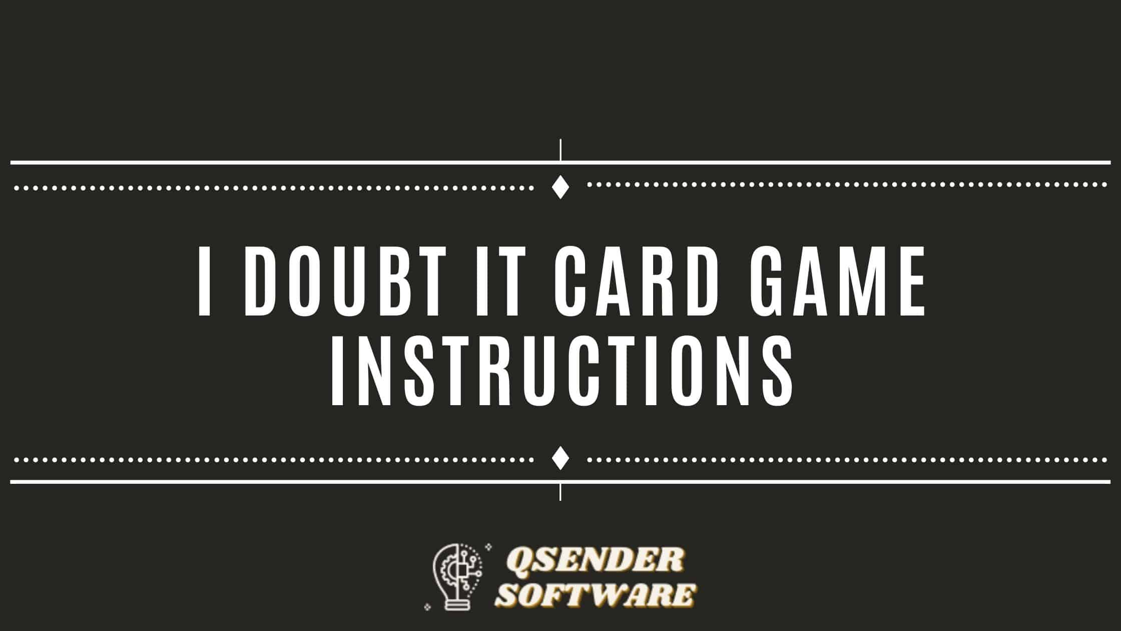 I Doubt It Card Game Instructions