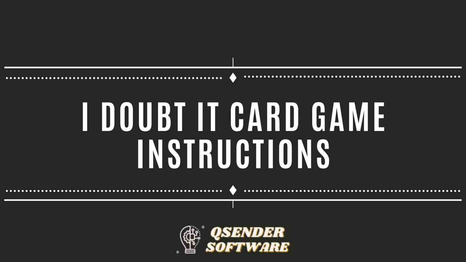 I Doubt It Card Game