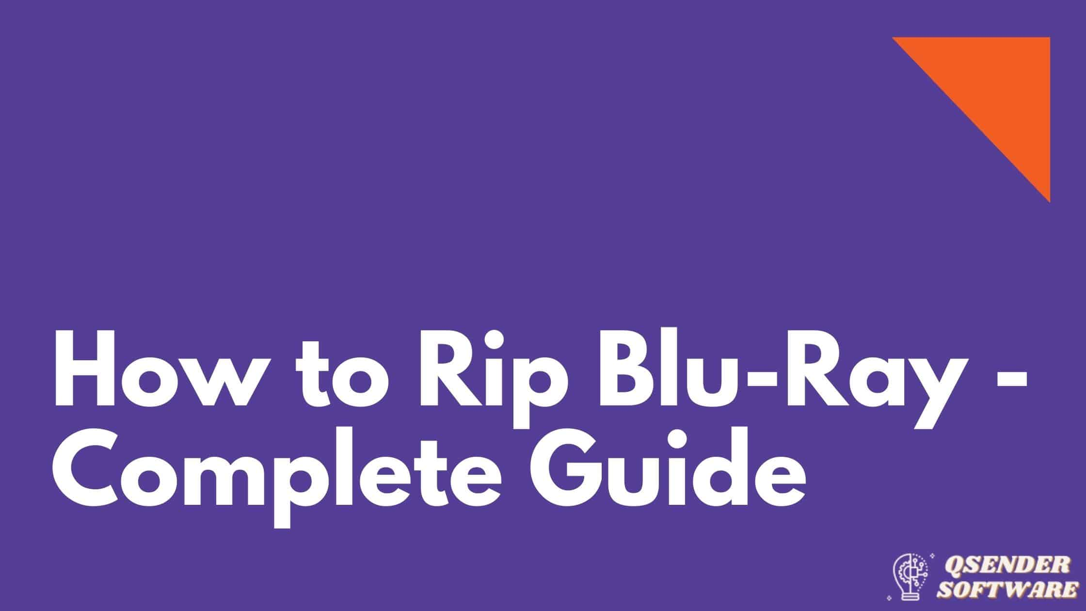 How to Rip Blu-Ray – Complete Guide