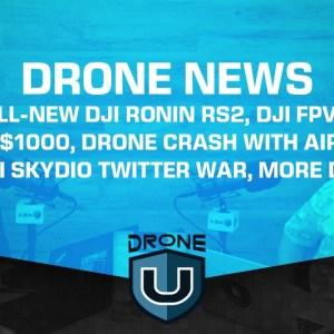 Drone News – The All-New DJI Ronin RS2, DJI FPV Drone, Drone Crash, DJI Skydio Twitter War