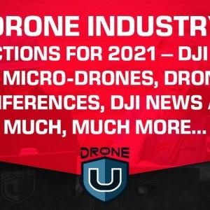 Drone Industry Predictions for 2021 - DJI Mavic 3, Micro-Drones, Drone Conferences, DJI News....