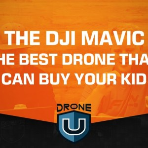 Why the DJI Mavic Mini 2 is the Best Drone That You Can Buy Your Kid