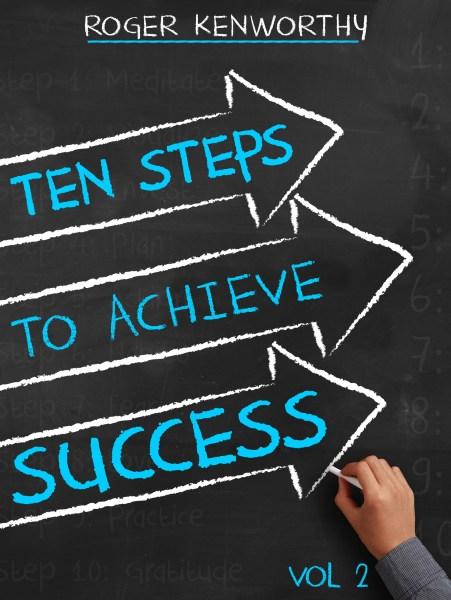 Ten Steps to Achieve Success (Vol. 2)
