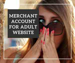 Merchant Account for Adult Website