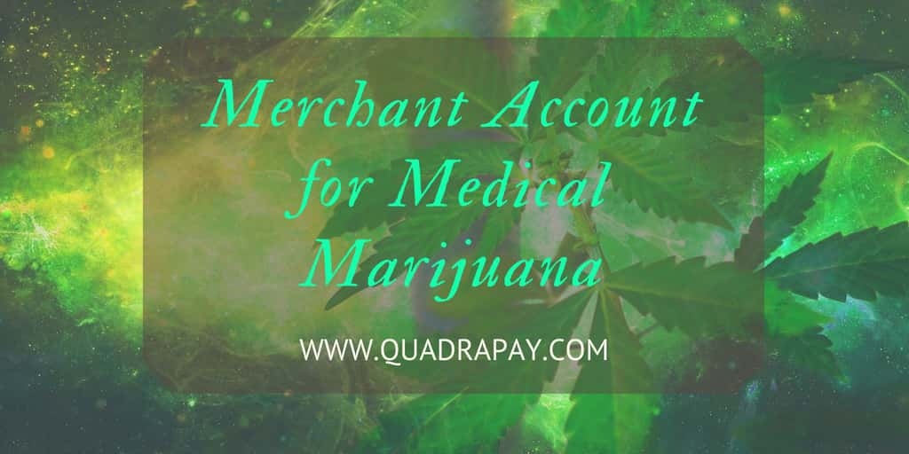Merchant Account for Medical Marijuana