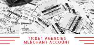 Ticket Agencies Merchant Account
