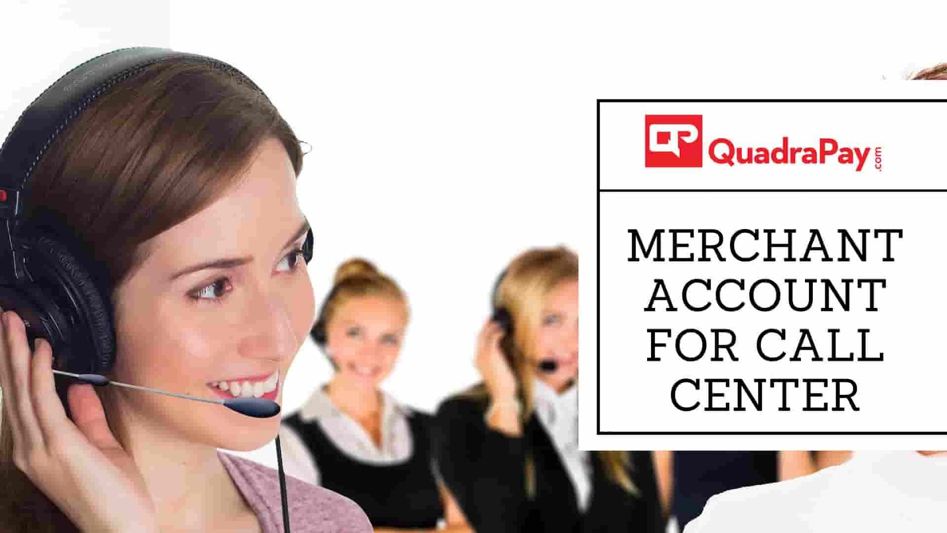Merchant Account for Call Center