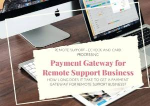 Payment Gateway for Remote Support Business