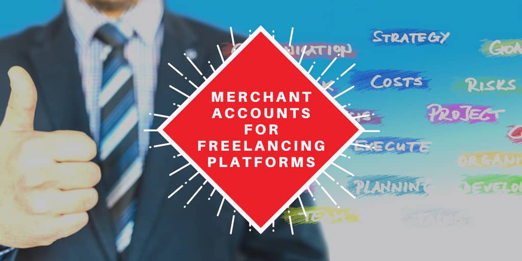 Merchant Accounts for Freelancing Platforms