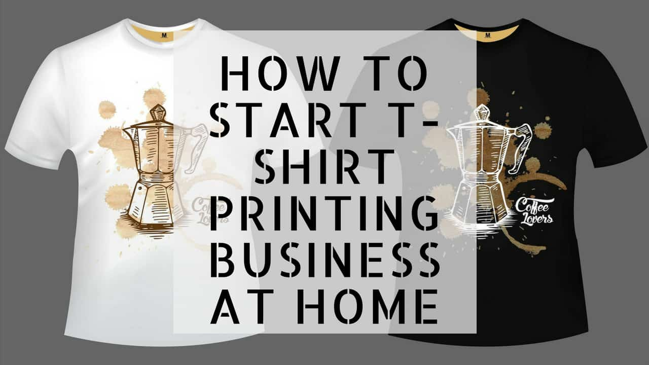 How To Start T-shirt Printing Business At Home