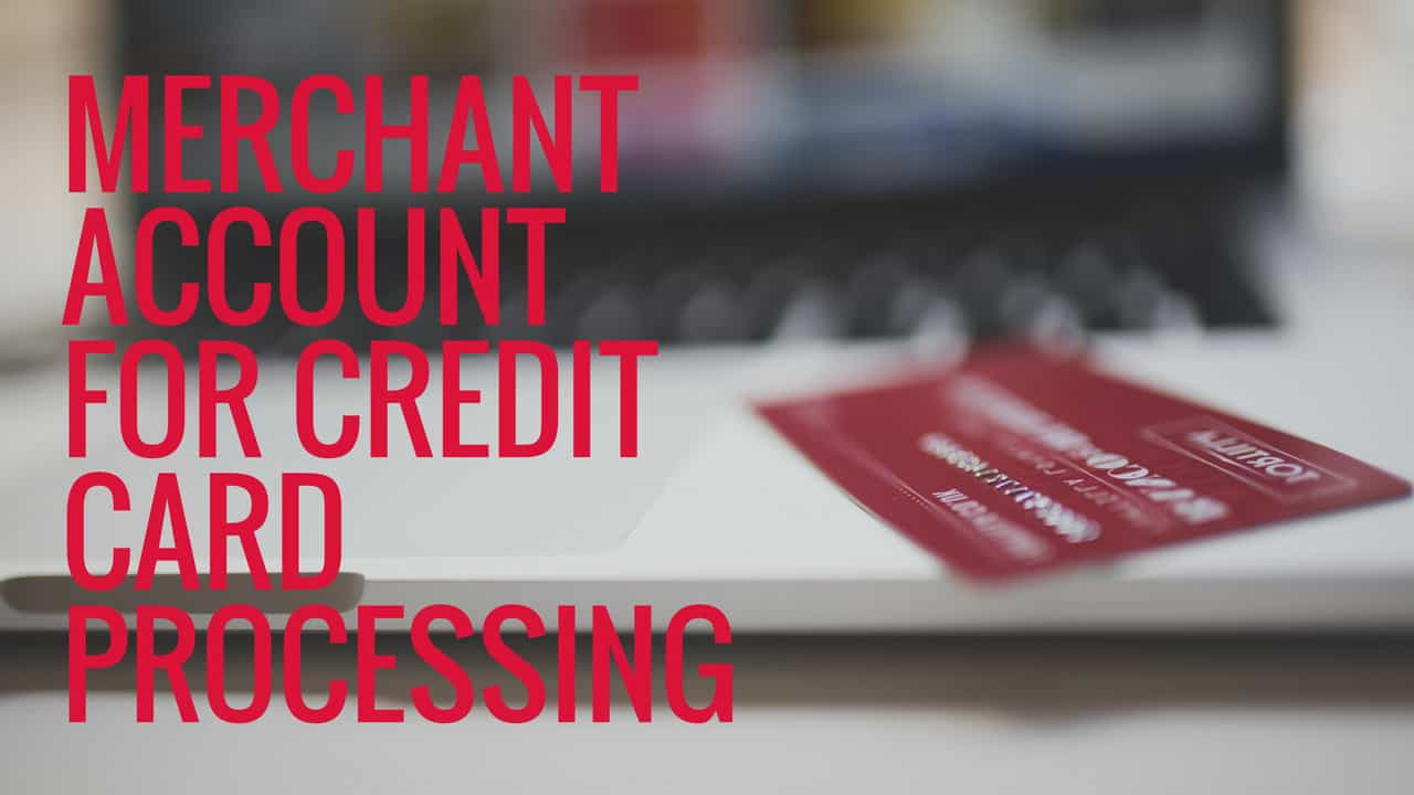 Merchant Account for Credit Card Processing