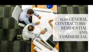 1520 General Contractors-Residential and Commercial