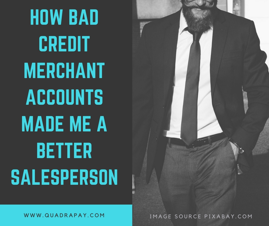 How Bad Credit Merchant Accountss Made Me A Better Salesperson