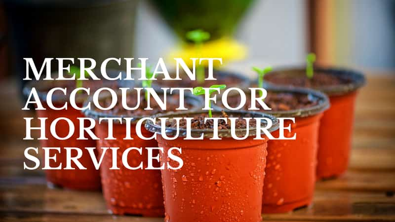 Merchant Account for Horticulture Services