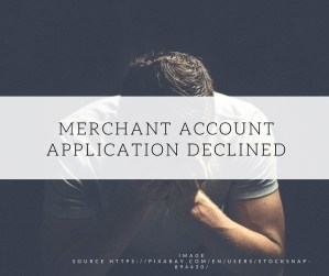 Merchant Account Application Declined