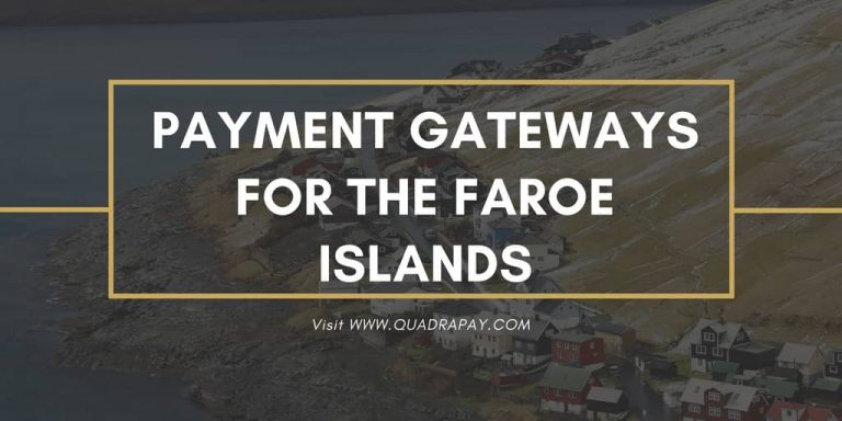 Payment Gateways For The Faroe Islands by Quadrapay