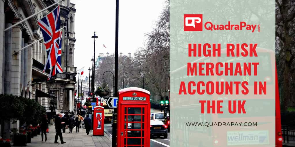 High Risk Merchant Accounts in the UK by Quadrapay