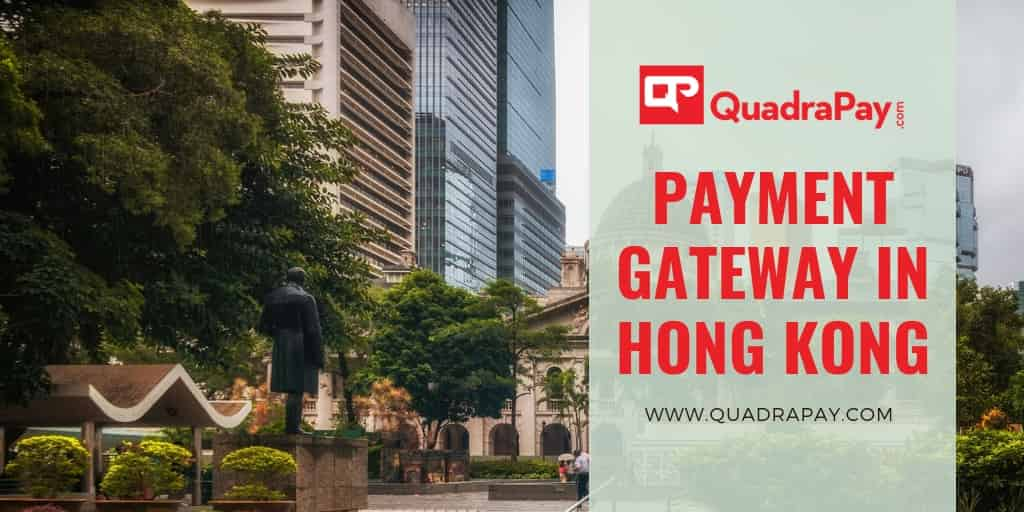 Payment Gateway In Hong Kong By Quadrapay