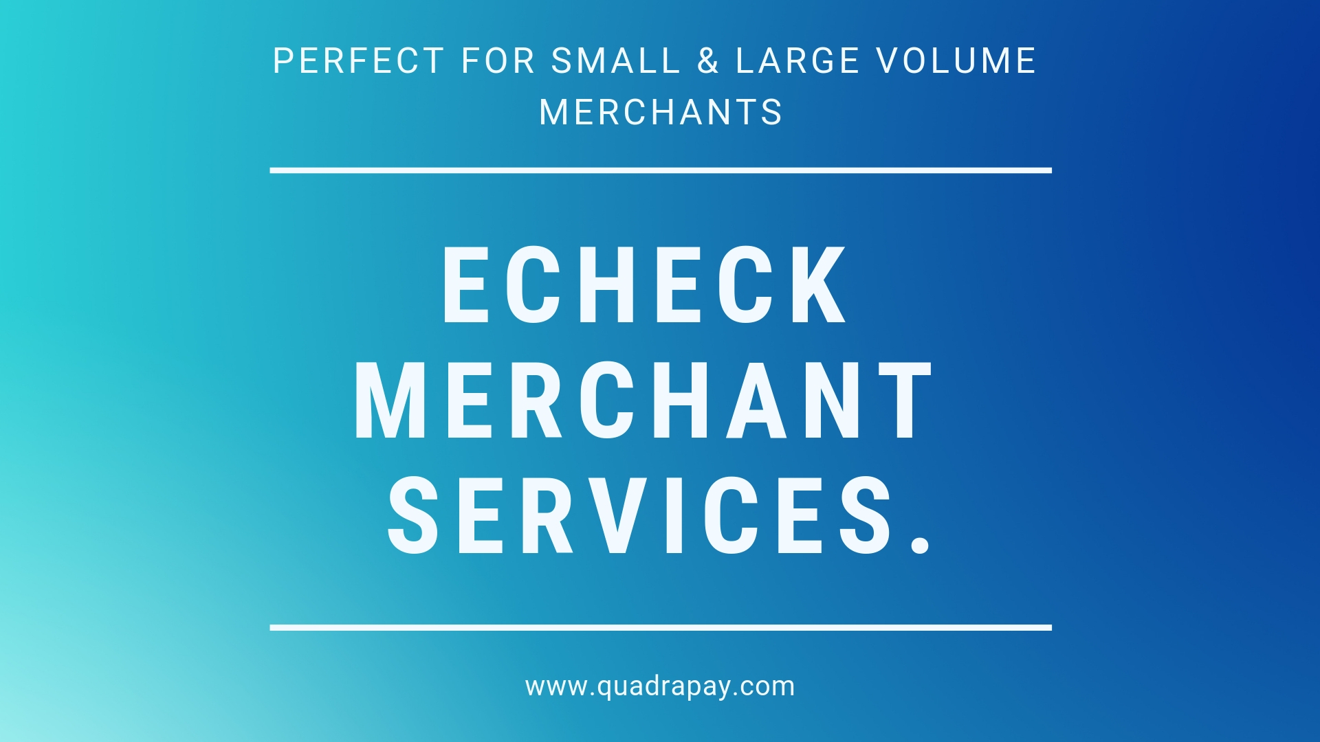 Echeck Merchant Services By Quadrapay