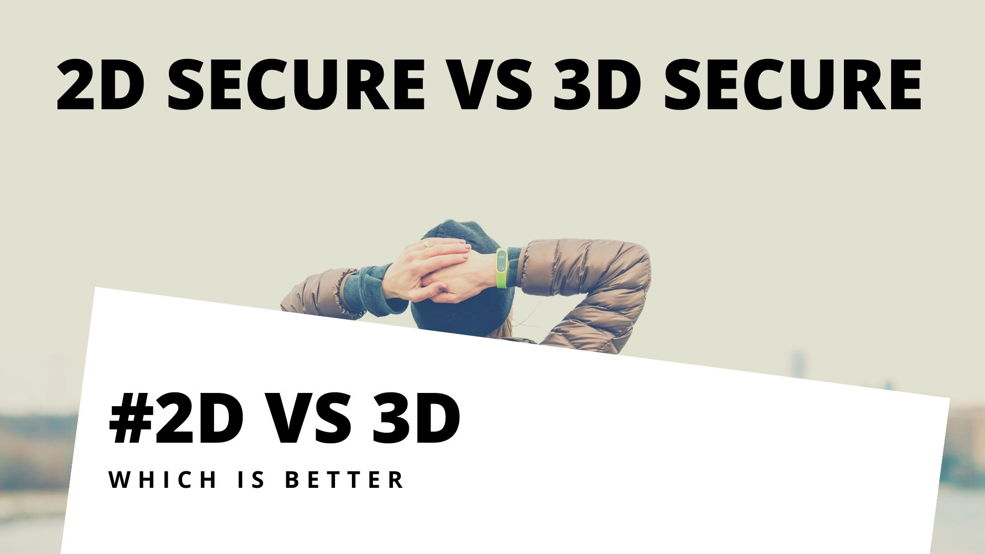 2d Secure vs 3d Secure By Quadrapay