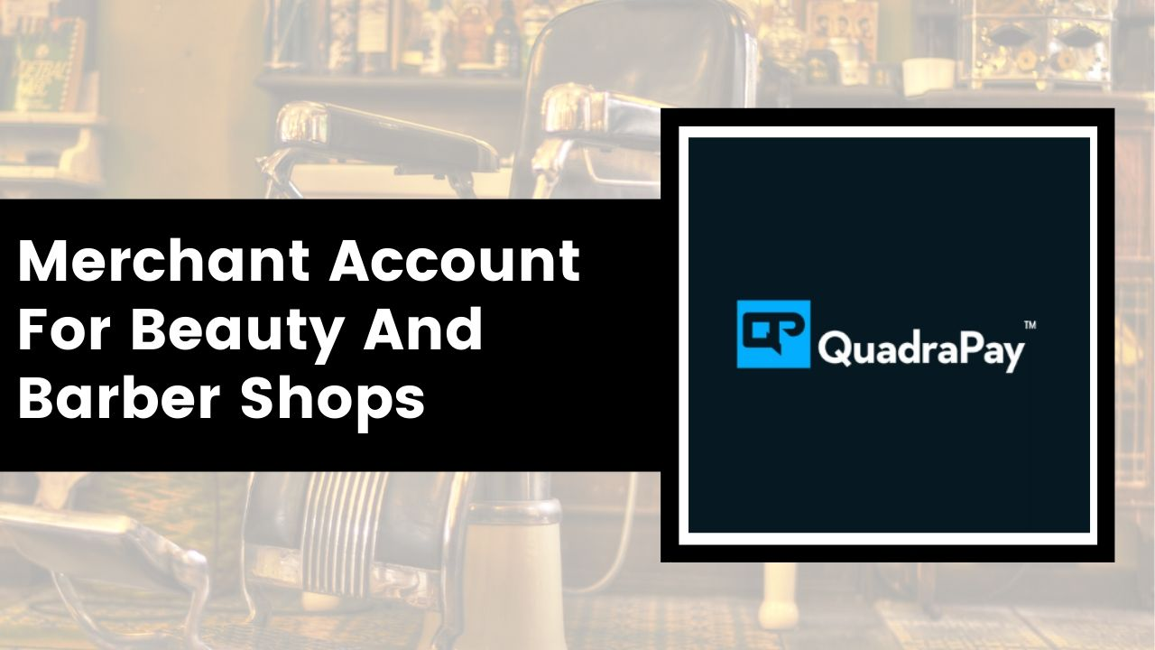 Merchant Account For Beauty And Barber Shops