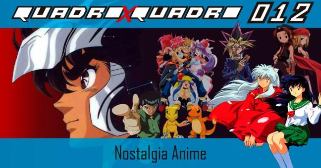 Nostalgia Anime - quadroxquadro.com.br