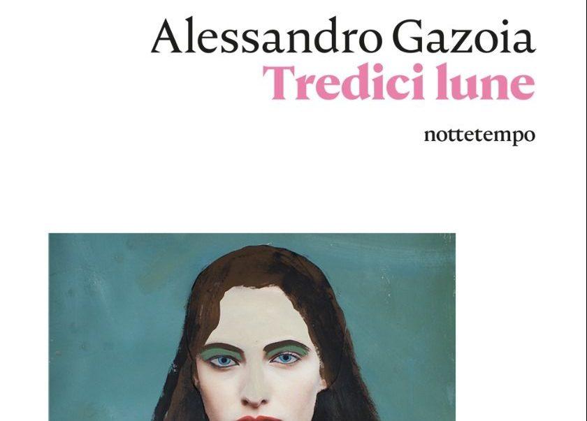 Alessandro Gazoia, le sue tredici lune e le microdemie dell'inazione