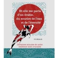 Et elle me parla d'un érable, du sourire de l'eau et de l'éternité ; Antoine Paje
