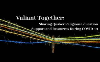 Valiant Together: Facebook Group for Quaker RE During COVID-19