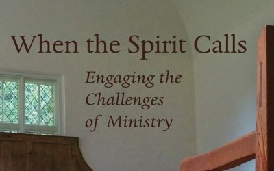 When the Spirit Calls: Engaging the Challenges of Ministry