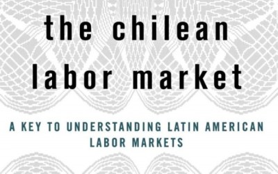 The Chilean Labor Market: A Key To Understanding Latin American Labor Markets