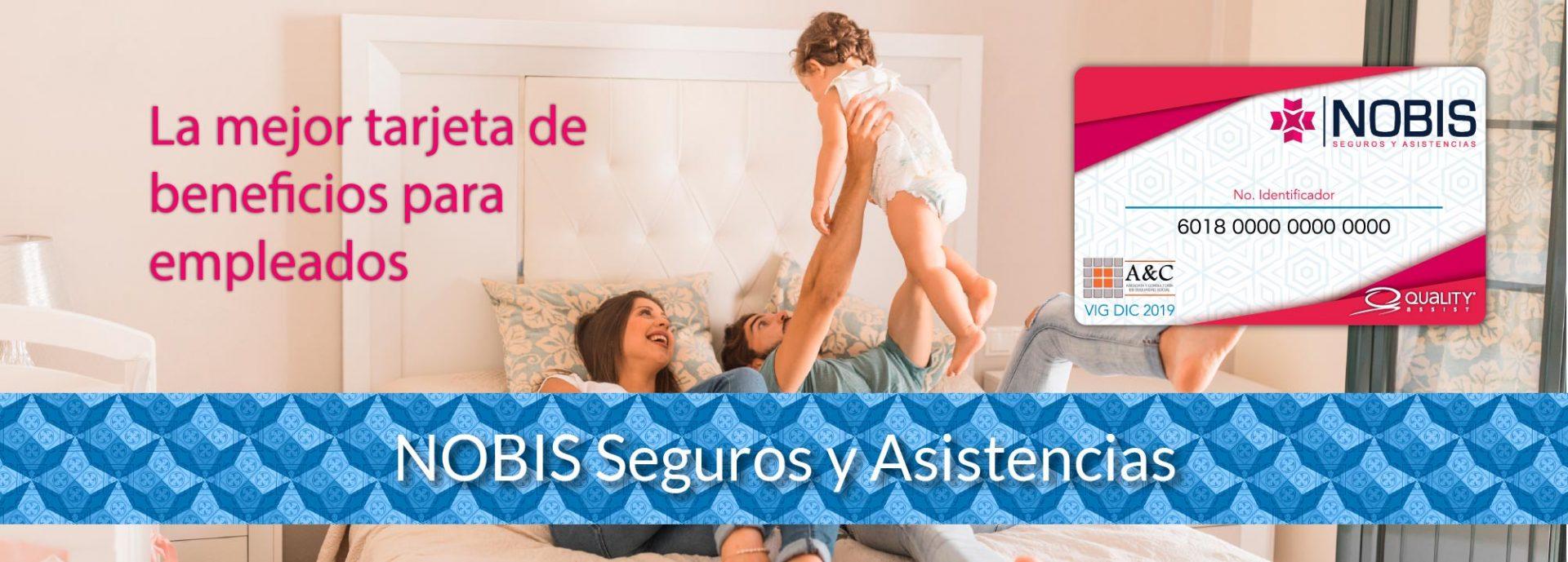Tarjeta de Beneficios NOBIS Seguros y Asistencias