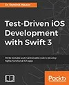 Test-Driven iOS Development with Swift 3
