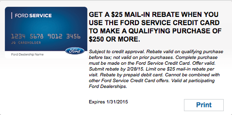 GET A $25 MAIL-IN REBATE WHEN YOU USE THE FORD SERVICE CREDIT CARD TO MAKE A QUALIFYING PURCHASE OF $250 OR MORE.