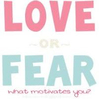 love-or-fear-waht-motivates-you