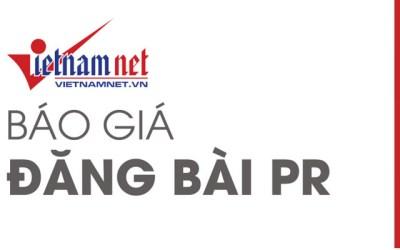 Báo giá đăng bài PR trên Vietnamnet 2017 – Kênh báo mạng