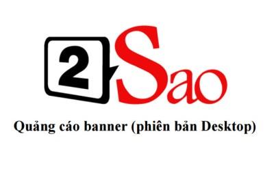 Báo giá quảng cáo banner trên báo điện tử 2Sao