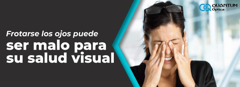 Quantum - Frotarse los ojos puede ser malo para su salud visual - persona casual con anteojos