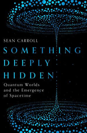 The Many Worlds of Sean Carrol: A review of Something Deeply Hidden