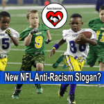 Should the NFL use Quarantine Racism as their new anti-racism slogan?