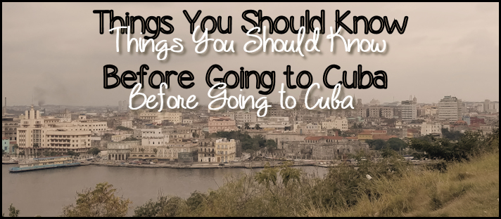 Things you should know before going to Cuba
