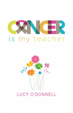 Cancer is My Teacher