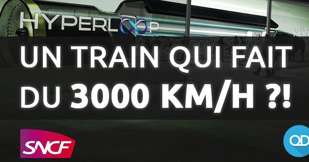 Un train qui va à 3000 Km/h en 2016 ?! (HYPERLOOP)