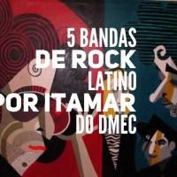 5 bandas de rock latino por Itamar do DMEC